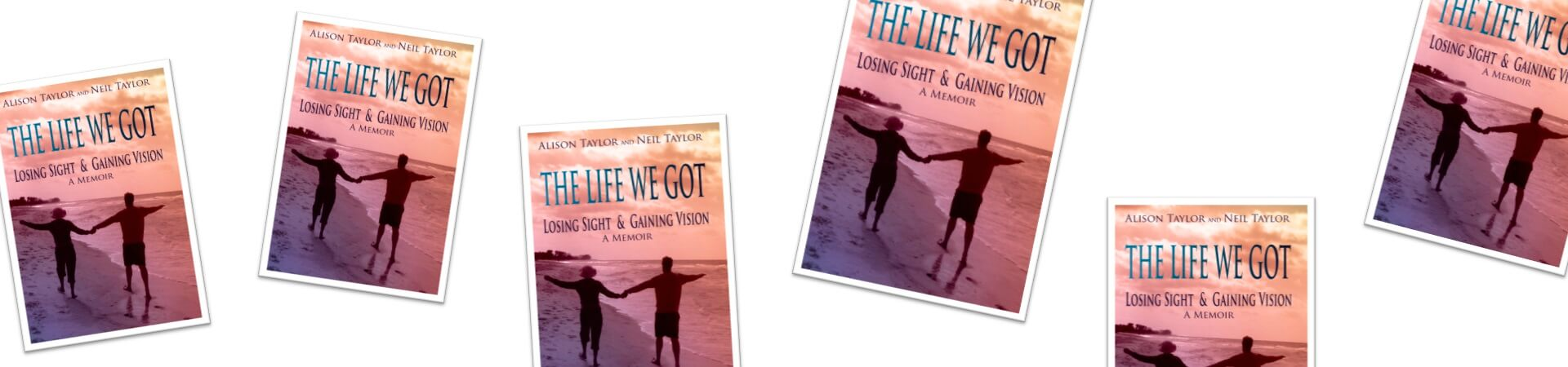 The Life We Got bookcover featuring Alison Taylor and Neil Taylor holding hands on the beach.